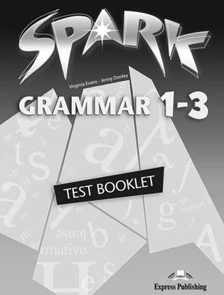 Εικόνα της SPARK GRAMMAR 1-3 TEST BOOKLET-ΚΑΤΑΡΓΗΜΕΝΟ