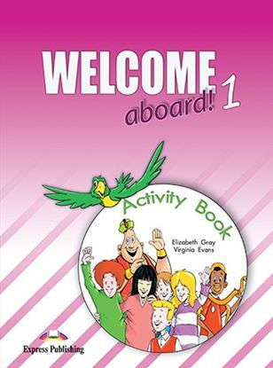 Εικόνα της WELCOME ABOARD 1 ACTIVITY BOOK