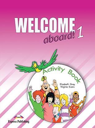 Εικόνα της WELCOME ABOARD 1 ACTIVITY BOOK