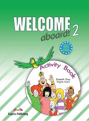 Εικόνα της WELCOME ABOARD 2 ACTIVITY BOOK