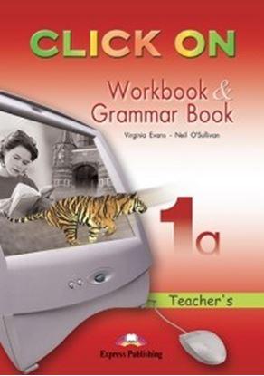 Εικόνα της CLICK ON 1a WORKBOOK & GRAMMAR BOOK TE ACHER'S (OVERPRINTED)