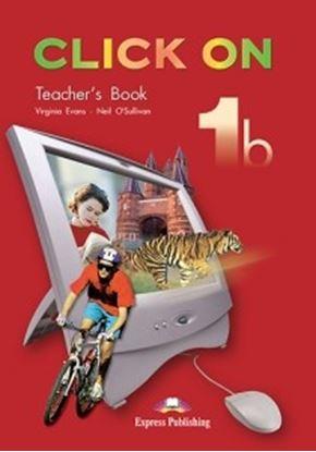 Εικόνα της CLICK ON 1b TEACHER'S BOOK (INTERLEAVED)