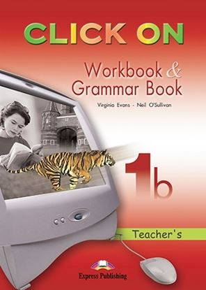 Εικόνα της CLICK ON 1b WORKBOOK & GRAMMAR BOOK TEACHER'S (OVERPRINTED)