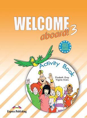 Εικόνα της WELCOME ABOARD 3 ACTIVITY BOOK