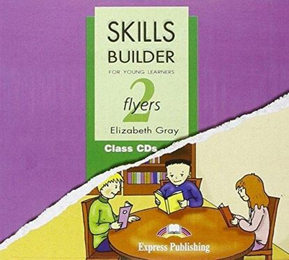 Εικόνα της SKILLS BUILDER FOR YOUNG LEARNERS FLYERS 2 BASED ON THE REVISED FORMAT FOR 2007 CLASS CDs (SET OF 2)