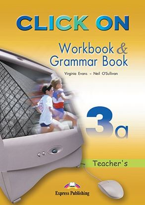 Εικόνα της CLICK ON 3a WORKBOOK & GRAMMAR BOOK TE ACHER'S (OVERPRINTED)