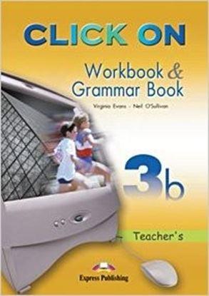 Εικόνα της CLICK ON 3b WORKBOOK & GRAMMAR BOOK TE ACHER'S (OVERPRINTED)