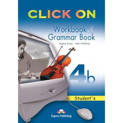 Εικόνα της CLICK ON 4b WORKBOOK & GRAMMAR BOOK STUDENT'S