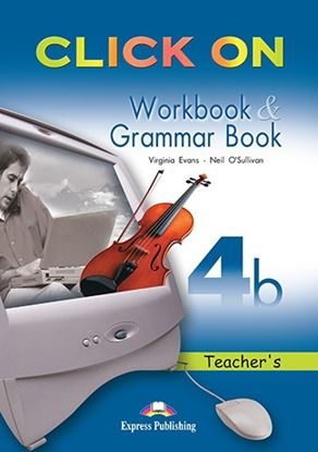 Εικόνα της CLICK ON 4b WORKBOOK & GRAMMAR BOOK TE ACHER'S (OVERPRINTED)