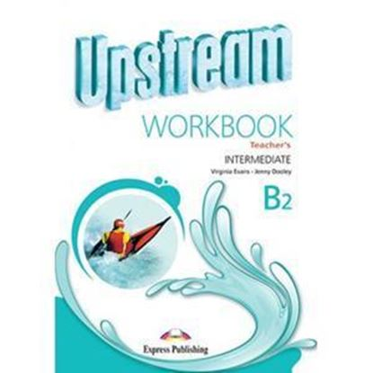 Εικόνα της UPSTREAM INTERMEDIATE B2 WORKBOOK TEAC HER'S (REVISED)