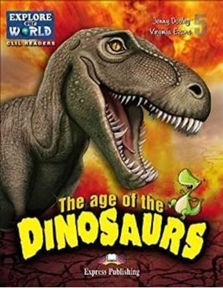 Εικόνα της THE AGE OF DINOSAURS (EXPLORE OUR AMAZING WORLD) READER WITH CRO SS-PLATFORM APPLICATION