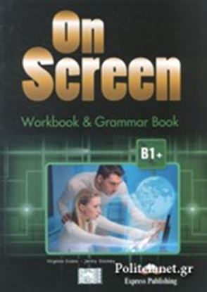Εικόνα της ON SCREEN B1+ WORKBOOK & GRAMMAR BOOKREVISED (INTERNATIONAL)