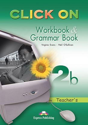 Εικόνα της CLICK ON 2b WORKBOOK & GRAMMAR BOOK TE ACHER'S (OVERPRINTED)