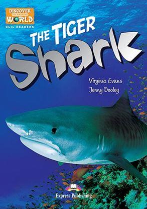 Εικόνα της THE TIGER SHARK (DISCOVER OUR AMAZING WORLD) READER WITH CROSS PLATFORM APPLICATION