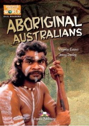 Εικόνα της ABORIGINAL AUSTRALIANS (DISCOVER OUR AMAZING WORLD) READER WITH CROSS-PLATFORM APPLICATION