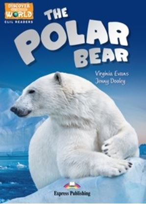 Εικόνα της THE POLAR BEAR (DISCOVER OUR AMAZING W ORLD) READER WITH CROSS-PLATFORM APPLICATION