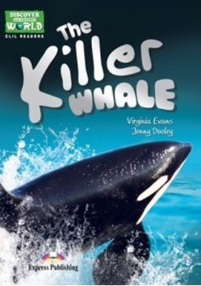 Εικόνα της THE KILLER WHALE (DISCOVER OUR AMAZING WORLD) READER WITH CROSS- PLATFORM APPLICATION