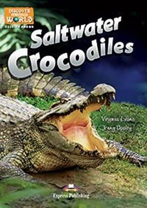 Εικόνα της SALTWATER CROCODILES (DISCOVER OUR AMAZING WORLD) READER WITH CR OSS-PLATFORM APPLICATION