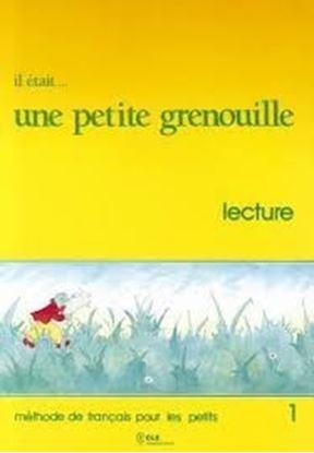 Εικόνα της IL ETAIT _ UNE PETITE GRENOUILLE 1 LECTURE