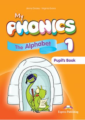 Εικόνα της MY PHONICS 1 THE ALHABET PUPIL'S BOOK