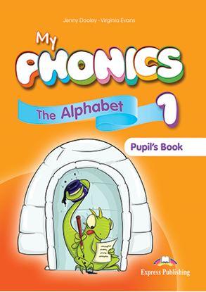 Εικόνα της MY PHONICS 1 THE ALHABET PUPIL'S BOOK