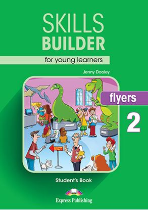 Εικόνα της SKILLS BUILDER YLE FLYERS 2 STUDENT'S BOOK NEW