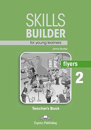 Εικόνα της SKILLS BUILDER YLE FLYERS 2 TEACHER'S BOOK NEW