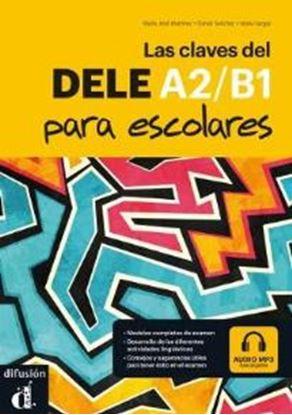 Εικόνα της LAS CLAVES DEL NUEVO DELE A2 + B1 PARA ESCOLARES ALUMNO (+ MP3 Pack)