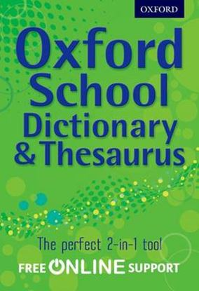 Εικόνα της OXFORD SCHOOL DICTIONARY & THESAURUS WITH FREE ONLINE SUPPORT N/