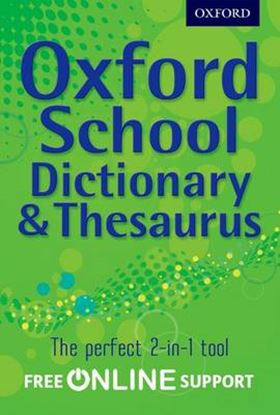 Εικόνα της OXFORD SCHOOL DICTIONARY AND THESAURUS WITH FREE ONLINE SUPPORT