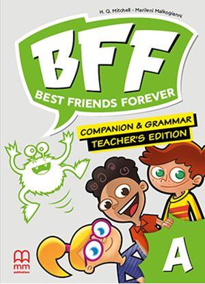 Εικόνα της BFF-BEST FRIENDS FOREVER A' Companion & Grammar Book (Teacher's edition)