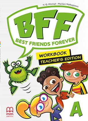 Εικόνα της BFF-BEST FRIENDS FOREVER A' Workbook (Teacher's edition)