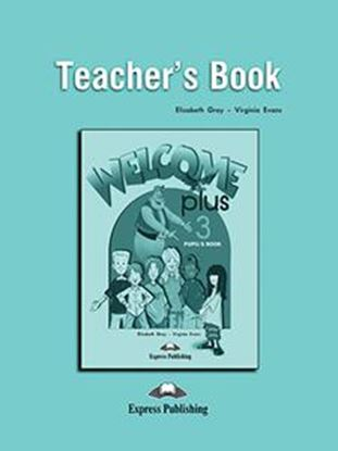 Εικόνα της WELCOME PLUS 3 TEACHER'S BOOK (+POSTERS)