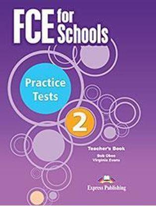 Εικόνα της FCE FOR SCHOOLS PRACTICE TESTS 2 TEACHER'S REVISED 2015 (WITH DIGI-BOOK APPLICATION)