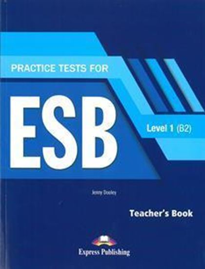 Εικόνα από PRACTICE TESTS FOR ESB 1 B2 TEACHER'S BOOK (+DIGI-BOOK)