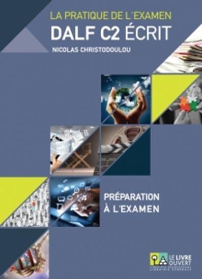 Εικόνα από DALF C2 ECRIT ΣΕΤ: PREPARATION A L'EXAMEN + (ANNALES GRECE 2005-2013+CORRIGES)