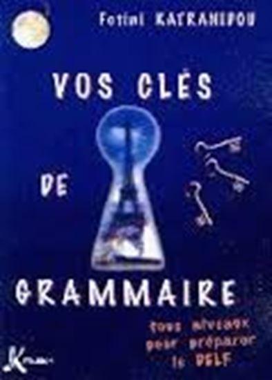 Εικόνα από Vos cles de grammaire pour preparer le DELF