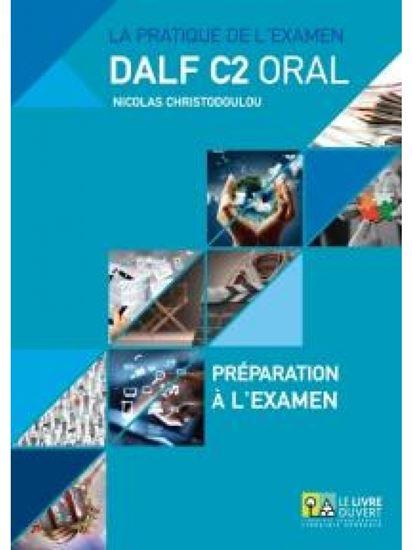 Εικόνα από DALF C2 ORAL ΣΕΤ: PREPARATION A LA EXAMEN + ANNALES GRECE 2005- 2013 (+ MP3)