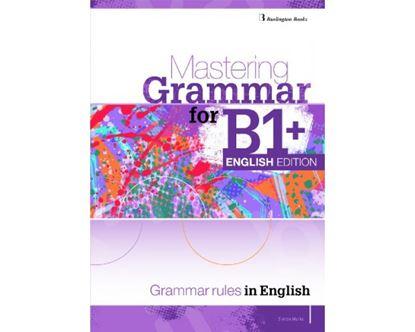 Εικόνα της MASTERING GRAMMAR FOR B1+ ENGLISH EDITION