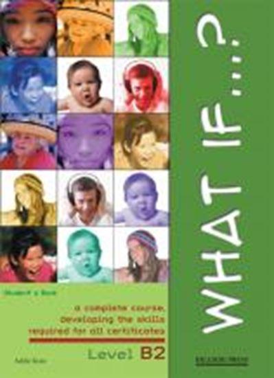 Εικόνα από WHAT IF B2 UPPER-INTERMEDIATE (+PRACTICE TESTS) STUDENT'S BOOK