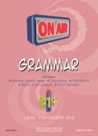 Εικόνα από ON AIR WITH GRAMMAR B1+ INTERMEDIATE PLUS TEACHER'S