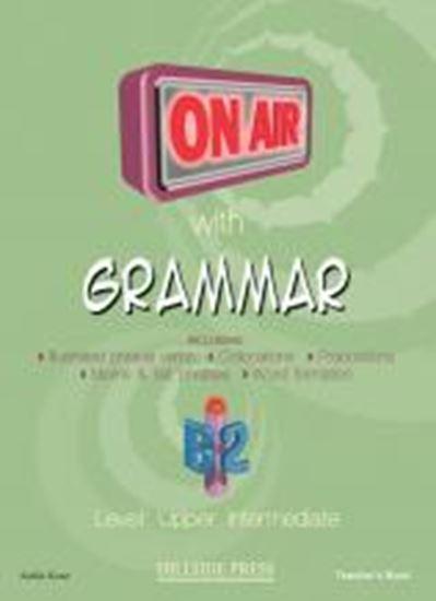Εικόνα από ON AIR WITH GRAMMAR B2 (UPPER-INTERMEDIATE) TEACHER'S (+GLOSSARY)