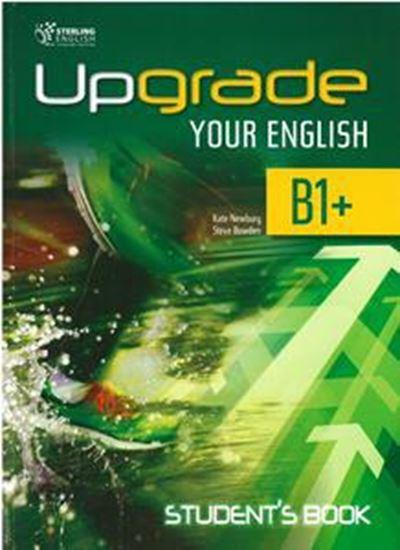 Εικόνα από UPGRADE YOUR ENGLISH B1+ STUDENT'S BOOK