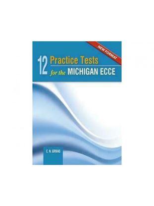 Εικόνα της NEW FORMAT 12 PRACTICE TESTS FOR THE MICHIGAN ECCE 2021