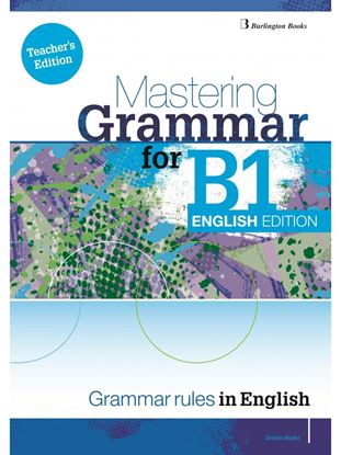 Εικόνα της MASTERING GRAMMAR FOR B1 TCHR'S ENGLISH EDITION