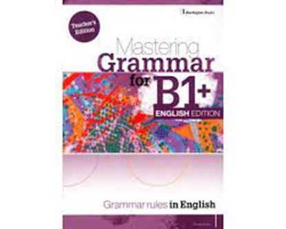 Εικόνα της MASTERING GRAMMAR FOR B1+ TCHR'S ENGLISH EDITION