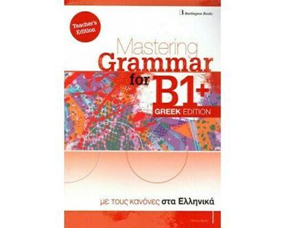 Εικόνα της MASTERING GRAMMAR FOR B1+ TCHR'S GREEK EDITION