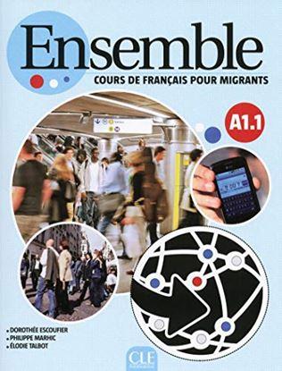 Εικόνα της ENSEMBLE A1.1 COURS DE FRANCAIS POUR MIGRANTS METHODE (+ CD)