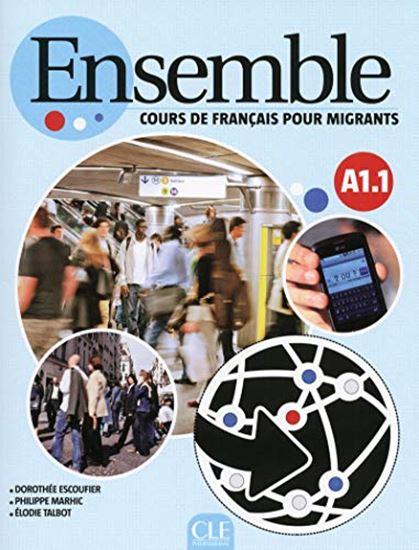 Εικόνα από ENSEMBLE A1.1 COURS DE FRANCAIS POUR MIGRANTS METHODE (+ CD)