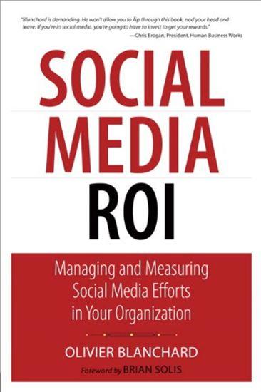Εικόνα από SOCIAL MEDIA ROI: MANAGING AND MEASURING SOCIAL MEDIA EFFORTS IN YOUR ORGANIZATION
